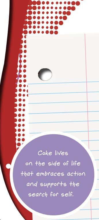 Coke lives on the side of life that embraces action and supports the search for