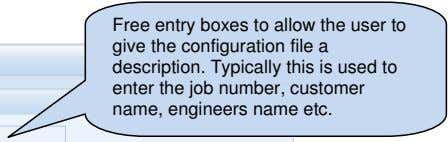Free entry boxes to allow the user to give the configuration file a description. Typically