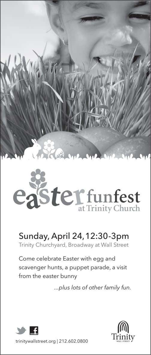 Sunday, April 24,12:30-3pm Trinity Churchyard, Broadway at Wall Street Come celebrate Easter with egg and