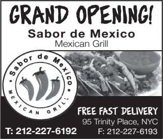 GRAND OPENING! Sabor de Mexico Mexican Grill Free Fast Delivery T: 212-227-6192 95 Trinity Place,