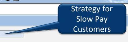 Strategy for Slow Pay Customers