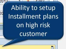 Ability to setup Installment plans on high risk customer