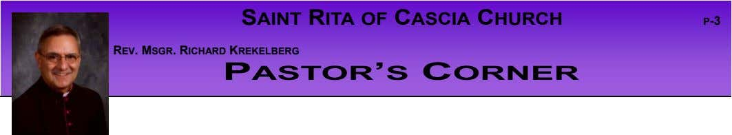SAINT RITA OF CASCIA CHURCH P-3 REV. MSGR. RICHARD KREKELBERG P ASTOR 'S C ORNER