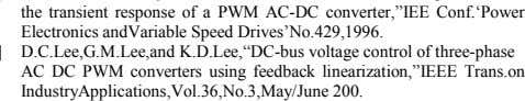 "AC DC PWM converters using feedback linearization,""IEEE Trans.on IndustryApplications,Vol.36,No.3,May/June 200."
