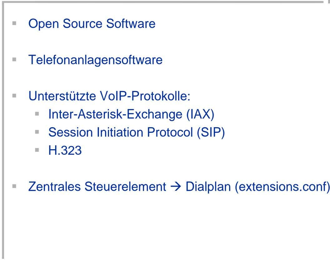 Open Source Software Telefonanlagensoftware Unterstützte VoIP-Protokolle: Inter-Asterisk-Exchange (IAX) Session