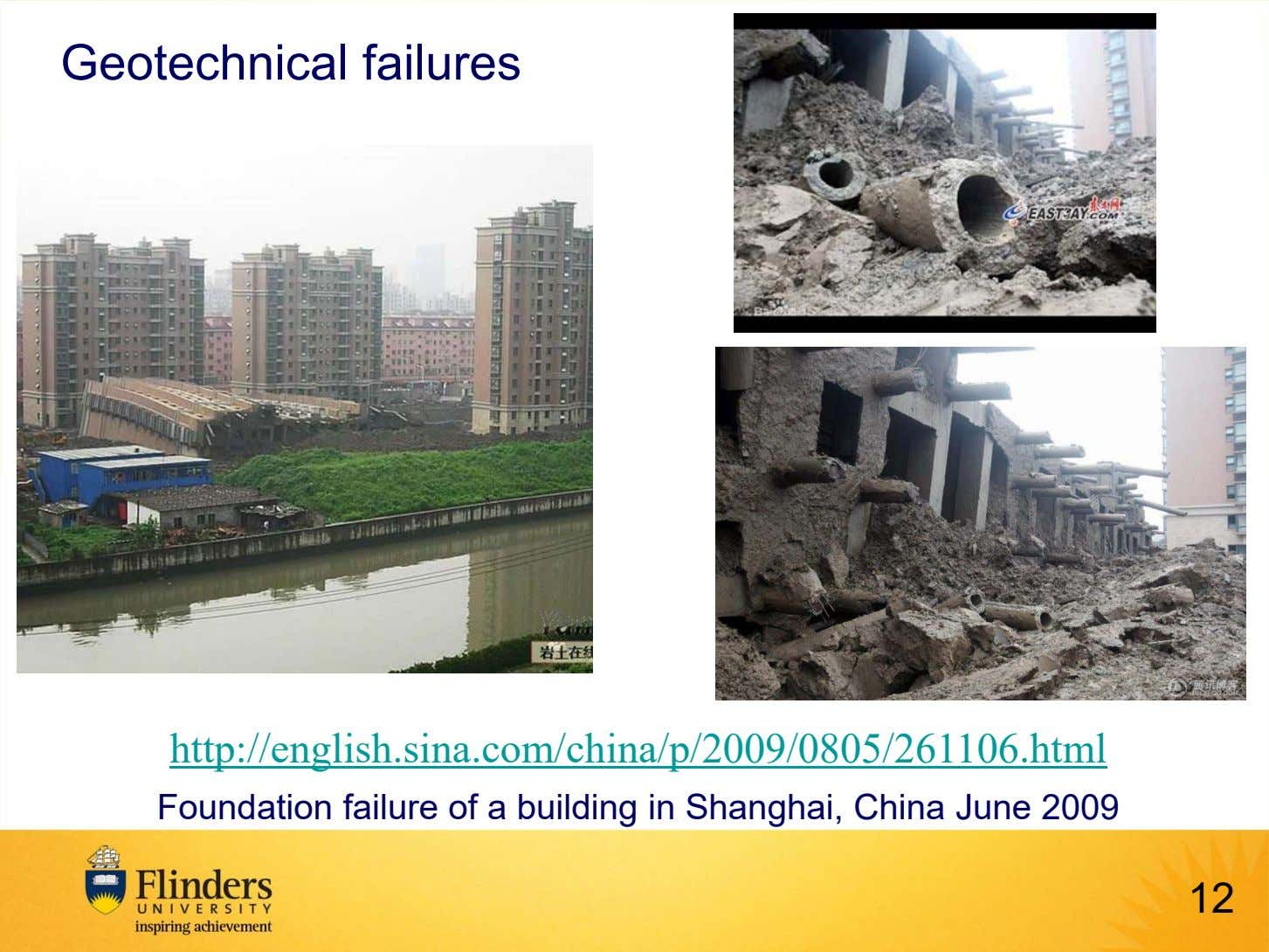 Geotechnical failures http://english.sina.com/china/p/2009/0805/261106.html Foundation failure of a building in