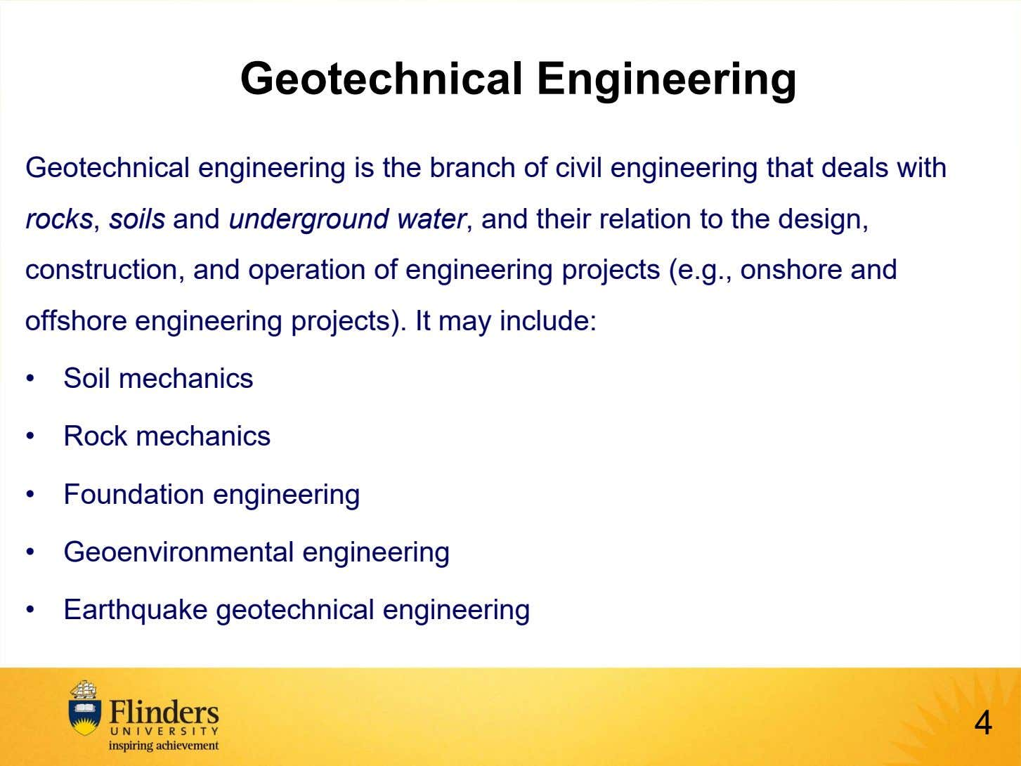 Geotechnical Engineering Geotechnical engineering is the branch of civil engineering that deals with rocks, soils
