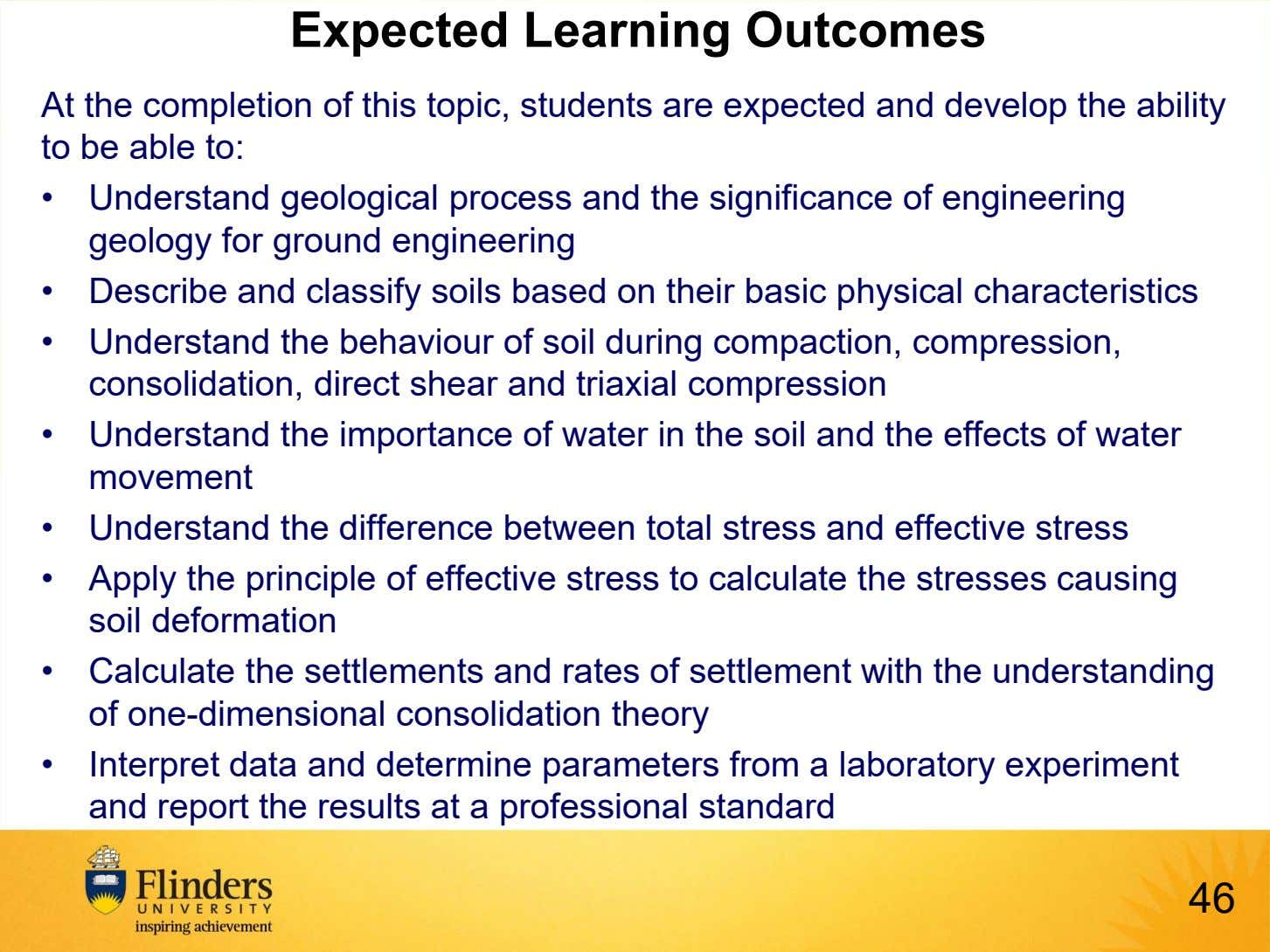Expected Learning Outcomes At the completion of this topic, students are expected and develop the