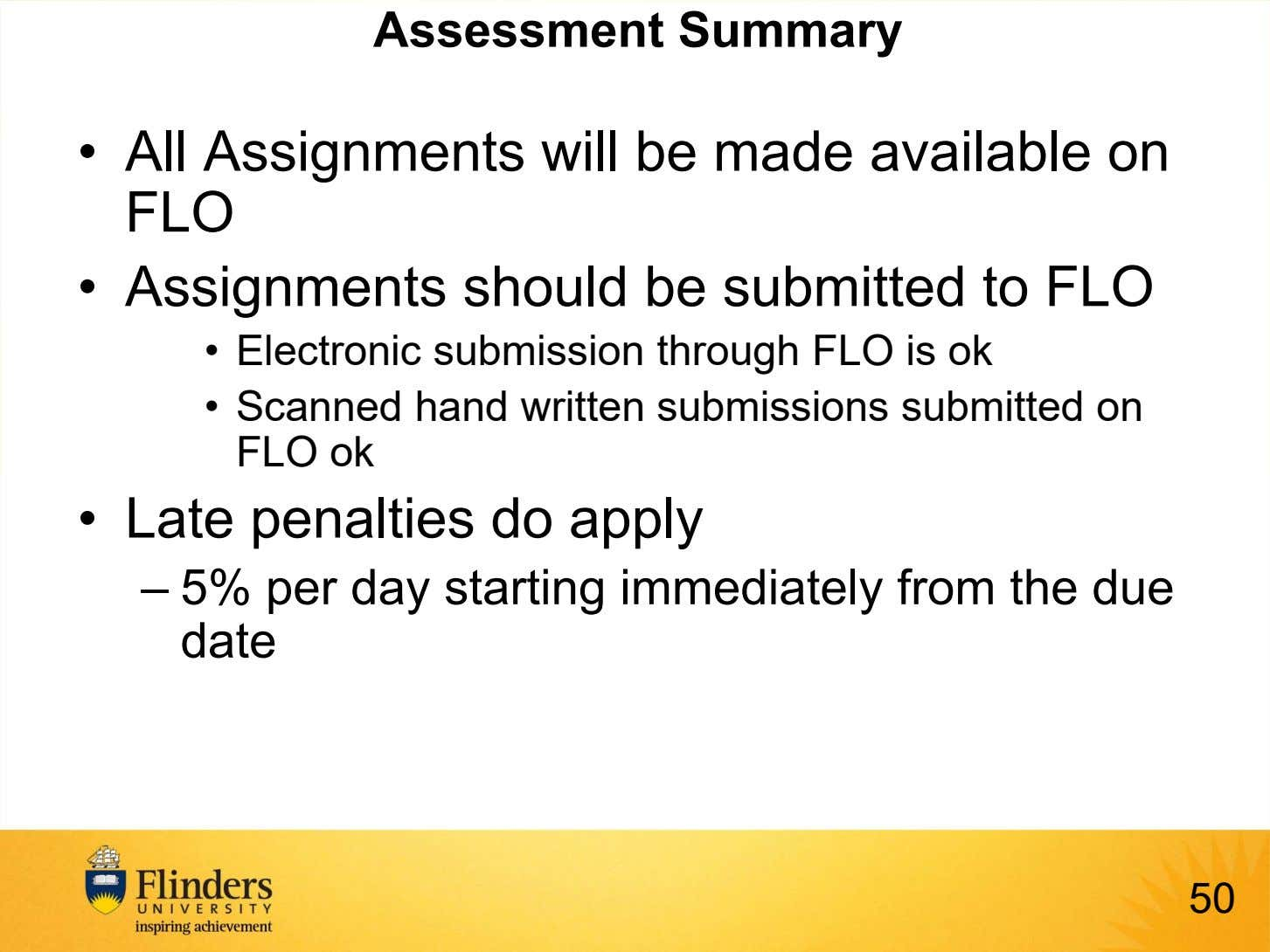 Assessment Summary • All Assignments will be made available on FLO • Assignments should be