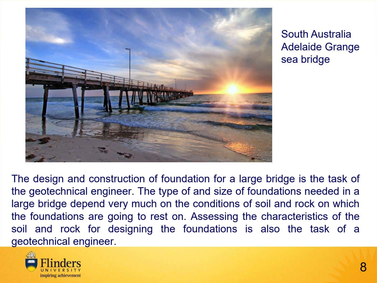 South Australia Adelaide Grange sea bridge The design and construction of foundation for a large