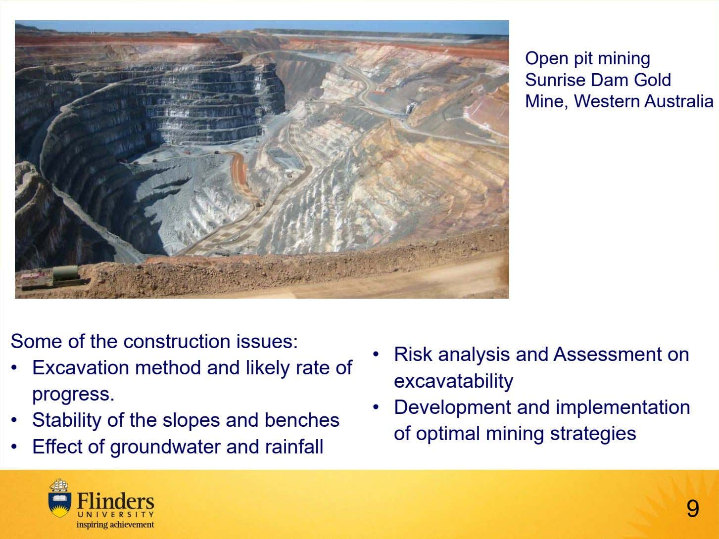 Open pit mining Sunrise Dam Gold Mine, Western Australia Some of the construction issues: •