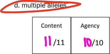 d. multiple alleles. Content ! Agency ! ! ! !!!!!!!! /11 ! !!!!!!!! /10 !