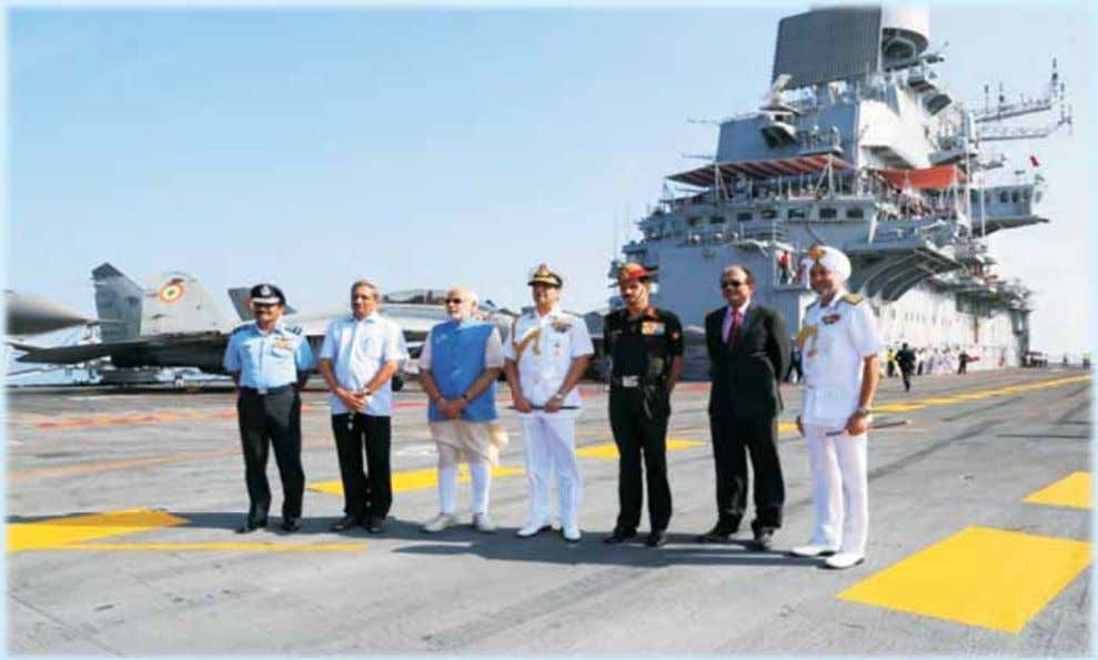 2 ORGANISATION AND FUNCTIONS OF THE MINISTRY OF DEFENCE Prime Minister onboard INS Vikramaditya during Combined