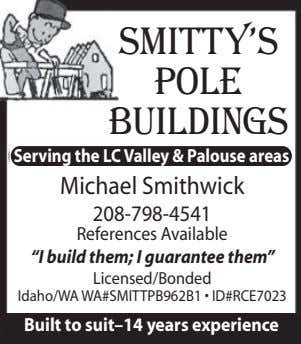 Smitty's Pole Buildings Serving the LC Valley & Palouse areas Michael Smithwick 208-798-4541 References