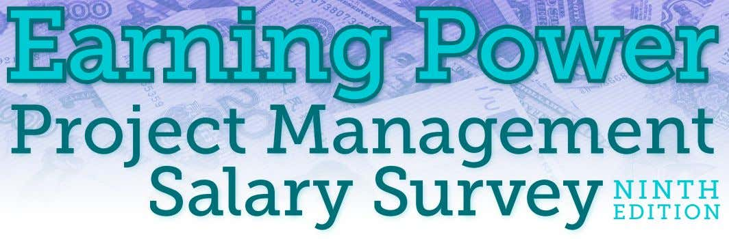 Earning Earning Power Power Project Management Salary Survey NINTH EDITION