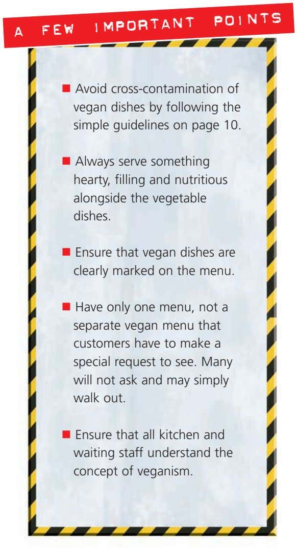 A FEW IMPORTANT POINTS Avoid cross-contamination of vegan dishes by following the simple guidelines on