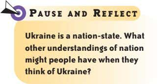 P AUSE AND R EFLECT Ukraine is a nation-state. What other understandings of nation might