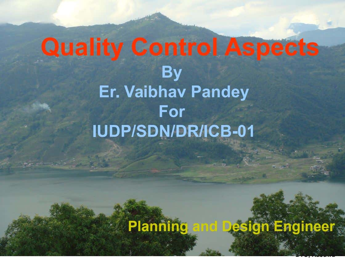Quality Quality Control Control Aspects Aspects By Procurement Er. Vaibhav Management Pandey & Contract
