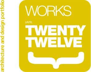 WORKS UNTIL TWENTY TWELVE architecture and design por t folio
