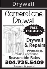 Drywall FREE ESTIMATES Drywall & Repairs WV041836 30 Years Experience Reasonable Rates 304.725.5409 Licensed