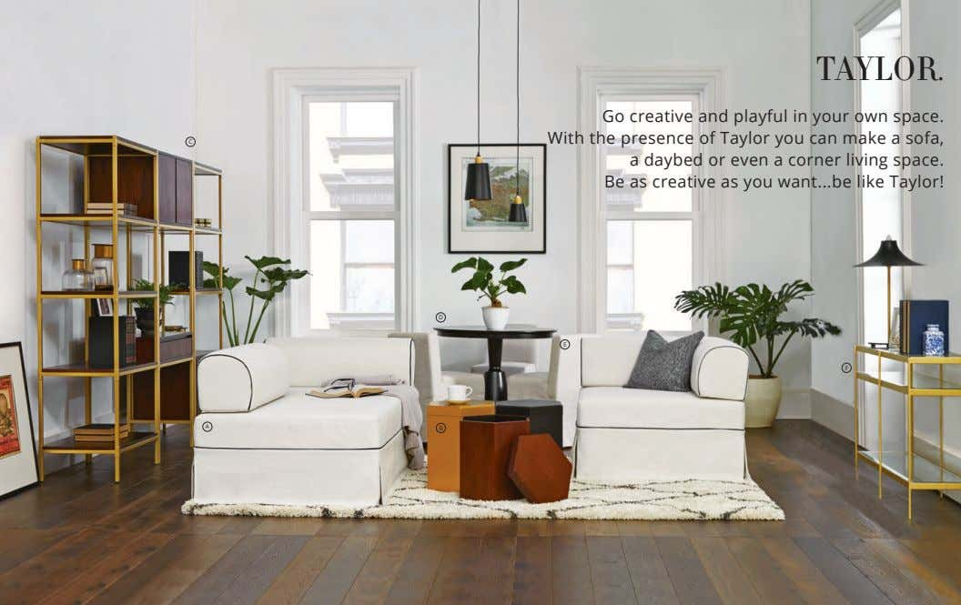 TAYLOR. Go creative and playful in your own space. C With the presence of Taylor