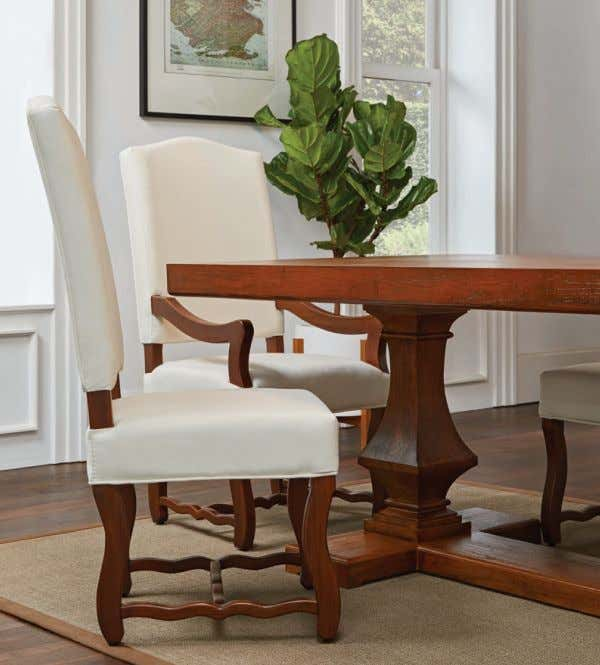 ARBOR & TROY / 28 / DINING Complete your dining set look with our newest