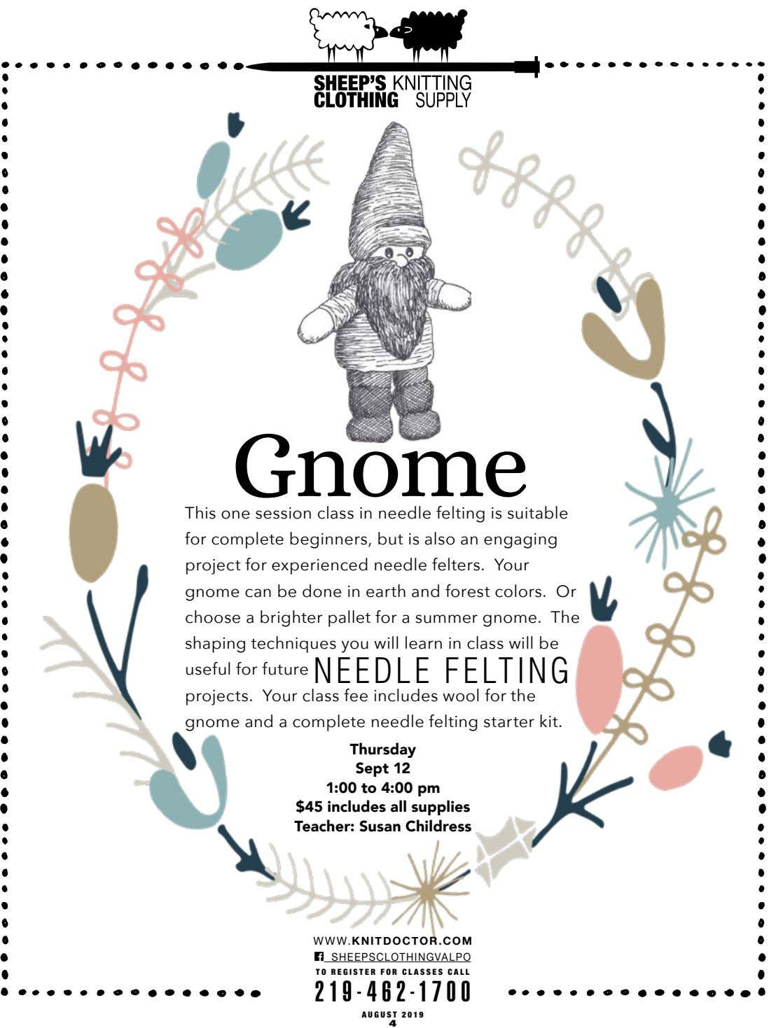 Gnome This one session class in needle felting is suitable for complete beginners, but is