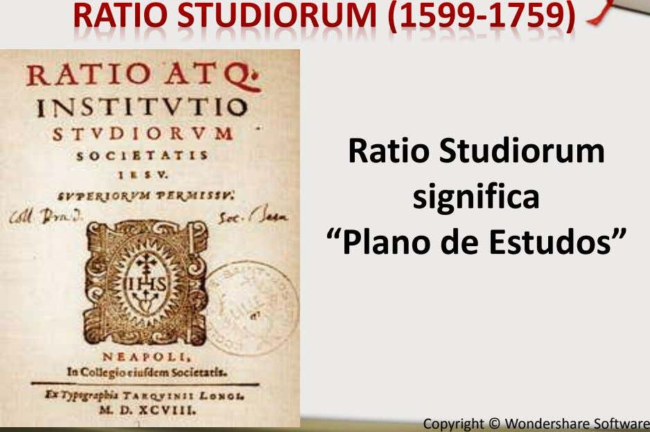 "Ratio Studiorum significa ""Plano de Estudos"" Copyright © Wondershare Software"