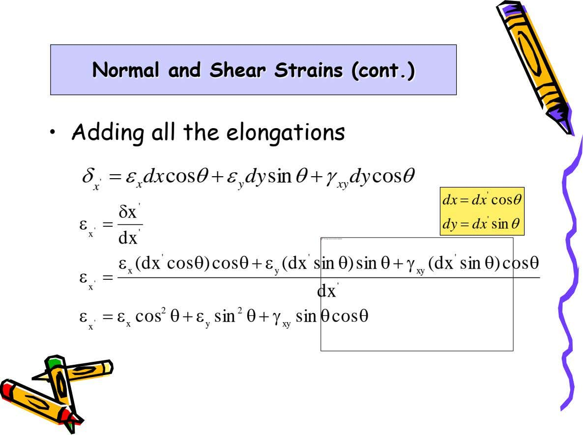 Normal and Shear Strains (cont.) • Adding all the elongations d  dx e cosq