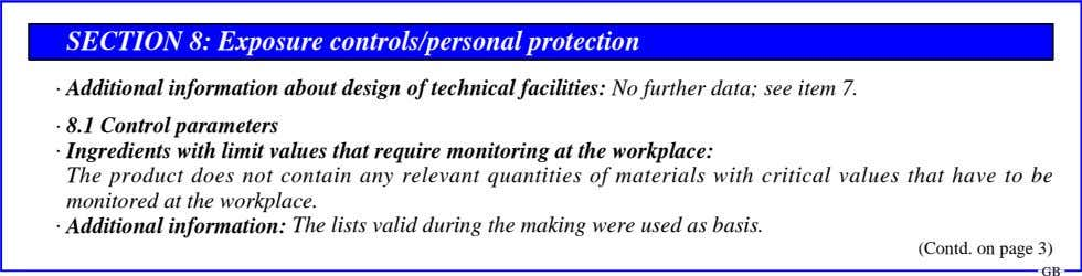 SECTION 8: Exposure controls/personal protection · Additional information about design of technical facilities: No