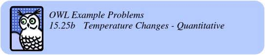 OWL Example Problems 15.25b Temperature Changes - Quantitative