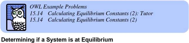OWL Example Problems 15.14 Calculating Equilibrium Constants (2): Tutor 15.14 Calculating Equilibrium Constants (2)