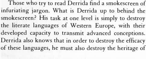 Those who try to read Derrida find a smokescreen of infuriating jargon. What is Derrida