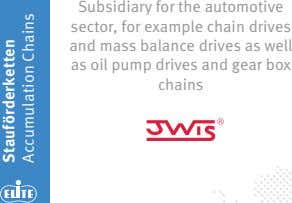 Subsidiary for the automotive sector, for example chain drives and mass balance drives as well