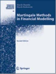 2nd EDITION Martingale Methods in Financial Modelling M. Musiela , BNP Paribas, London, UK; M. Rutkowski