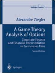 2nd EDITION springer.com 28 Springer Finance A Game Theory Analysis of Options Corporate Finance and Financial