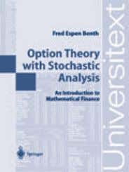 Hardcover ISBN 1-85233-469-X  € 69,95 | £45.00 Option Theory with Stochastic Analysis An Introduction to
