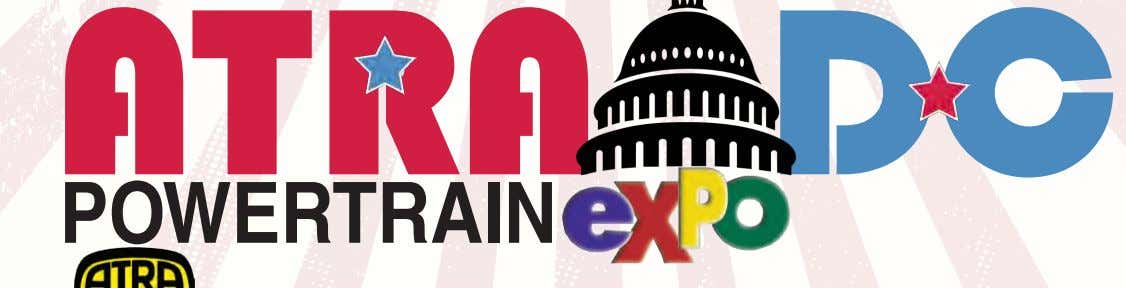 ATRA DC POWERTRAIN SEPTEMBER 19-22 20 13 See You in DC! Hosted by Washington Marriott Wardman