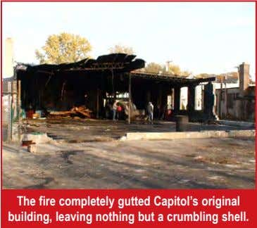 The fire completely gutted Capitol's original building, leaving nothing but a crumbling shell.