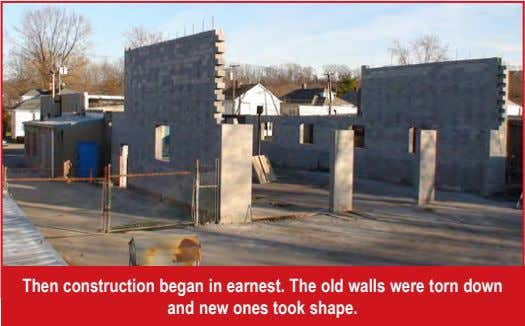 Then construction began in earnest. The old walls were torn down and new ones took