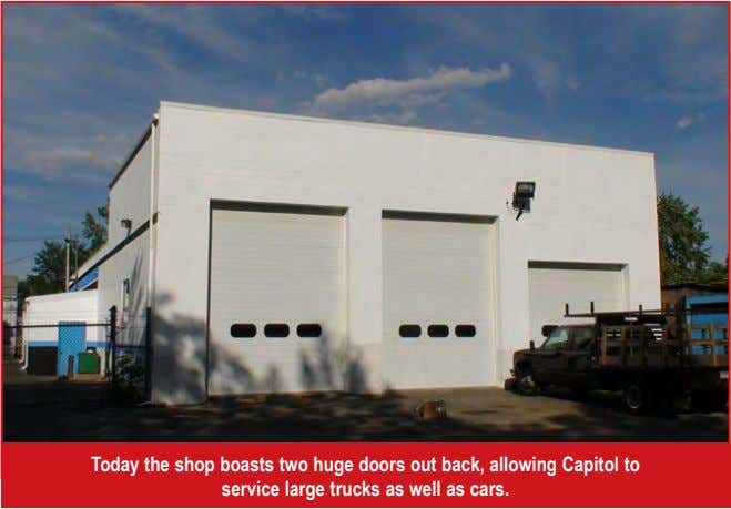 Today the shop boasts two huge doors out back, allowing Capitol to service large trucks