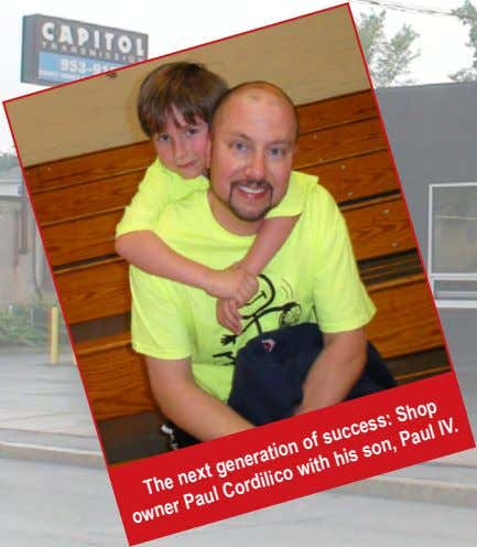 next generation of success: owner Paul Cordilico with his The Shop son, Paul IV.
