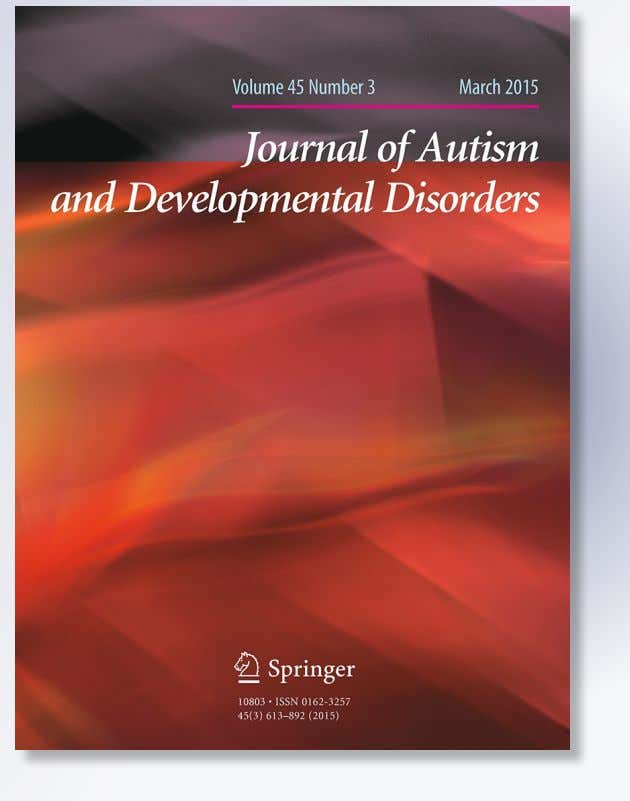 Disorders ISSN 0162-3257 Volume 45 Number 3 J Autism Dev Disord (2015) 45:846-857 DOI 10.1007/s10803-014-2242-3 123