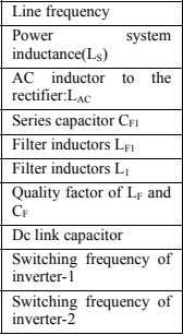 Power inductance(L S ) system AC inductor to the rectifier:L AC Series capacitor C F1