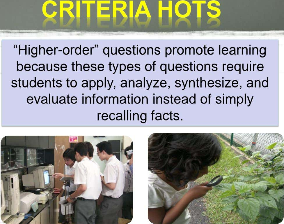"""Higher-order"" questions promote learning because these types of questions require students to apply, analyze,"