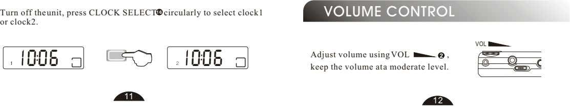 Turn off the unit, press CLOCK SELECT or clock2. 16 circularly to select clock1 VOLUME