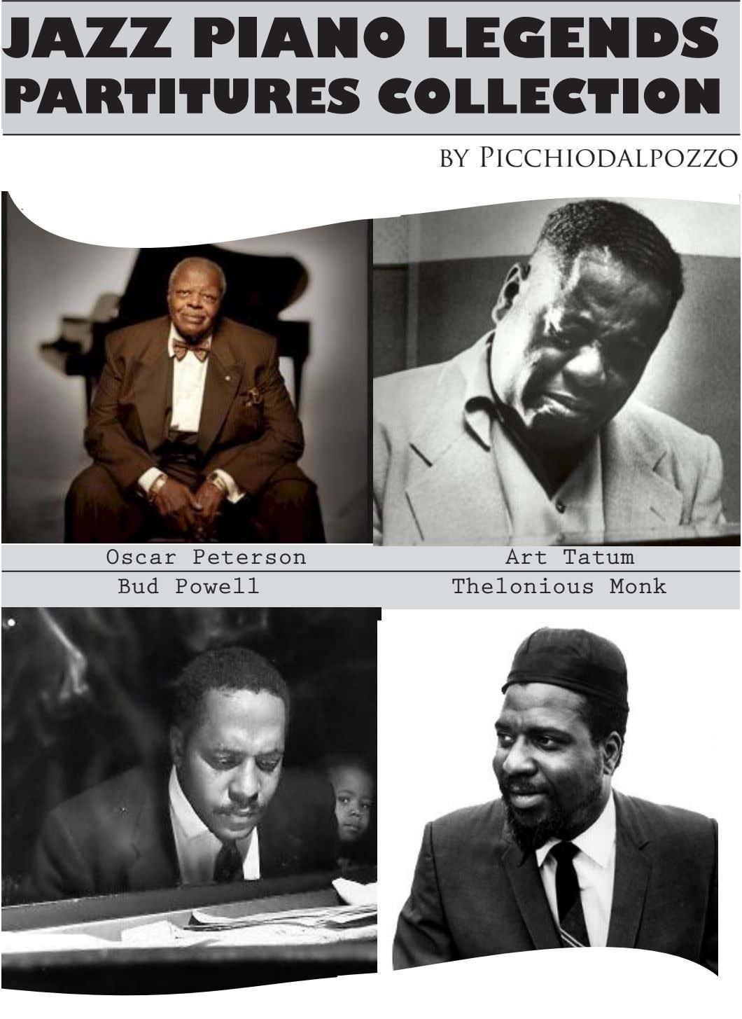 JAZZ PIANO LEGENDS PARTITURES COLLECTION by Picchiodalpozzo Oscar Peterson Art Tatum Bud Powell Thelonious Monk