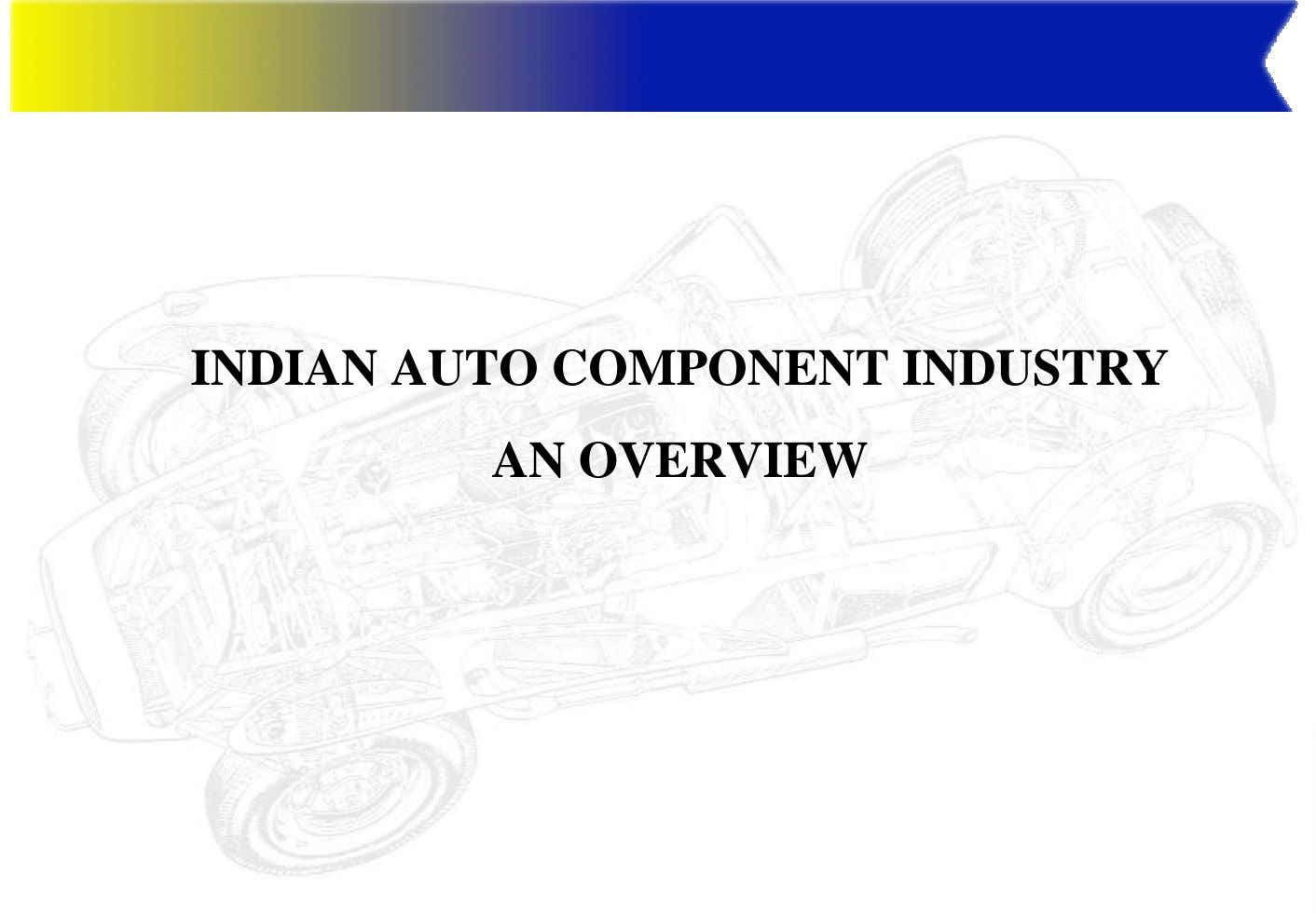INDIAN AUTO COMPONENT INDUSTRY AN OVERVIEW