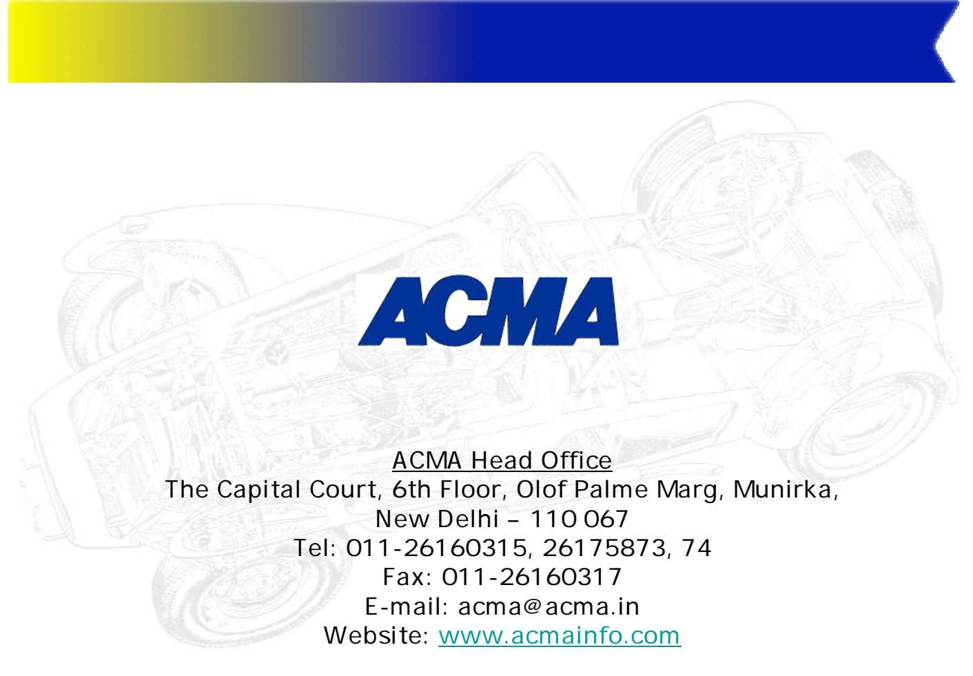 ACMA Head Office The Capital Court, 6th Floor, Olof Palme Marg, Munirka, New Delhi –
