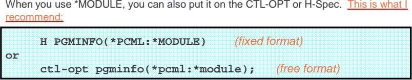 When you use *MODULE, you can also put it on the CTL-OPT or H-Spec. This